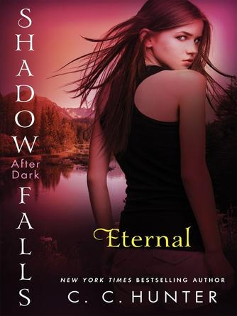 C. C. Hunter: Eternal : Shadow Falls: After Dark Series, Book 2