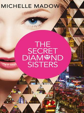 Michelle Madow: The secret diamond sisters : Secret Diamond Sisters Series, Book 1