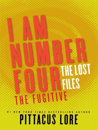 Pittacus Lore: The fugitive : Lorien Legacies: The Lost Files Series, Book 10