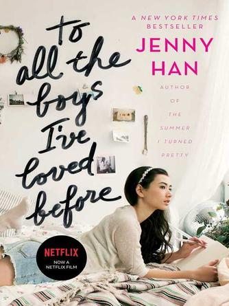 Jenny Han: To all the boys i've loved before : To All the Boys I've Loved Before Series, Book 1