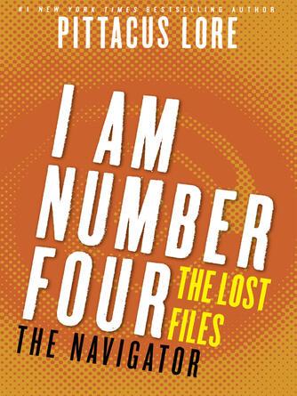 Pittacus Lore: The navigator : Lorien Legacies: The Lost Files Series, Book 11