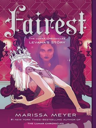 Marissa Meyer: Fairest: levana's story : The Lunar Chronicles, Book 3.5
