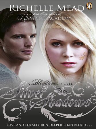 Richelle Mead: Silver shadows : Vampire Academy: Bloodlines Series, Book 5