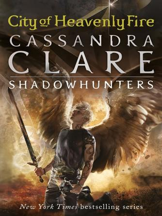 Cassandra Clare: City of heavenly fire : The Mortal Instruments Series, Book 6