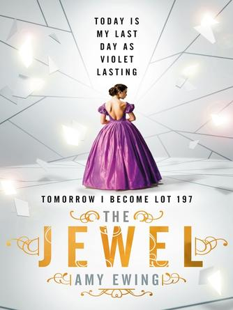 Amy Ewing: The jewel : The Lone City Series, Book 1