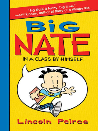 Lincoln Peirce: Big nate in a class by himself : Big Nate Series, Book 1
