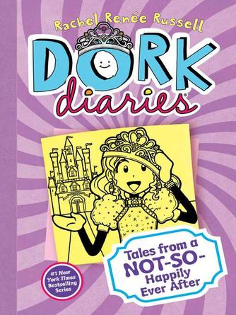 Rachel Renée Russell: Tales from a not-so-happily ever after : Dork diaries series, book 8