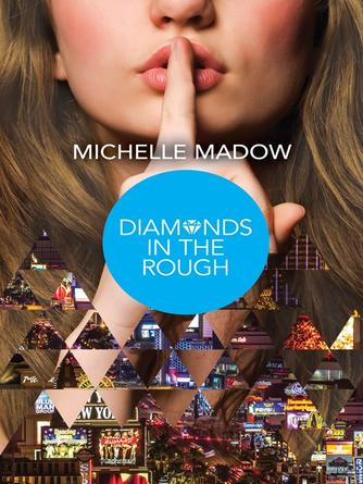 Michelle Madow: Diamonds in the rough : Secret Diamond Sisters Series, Book 2