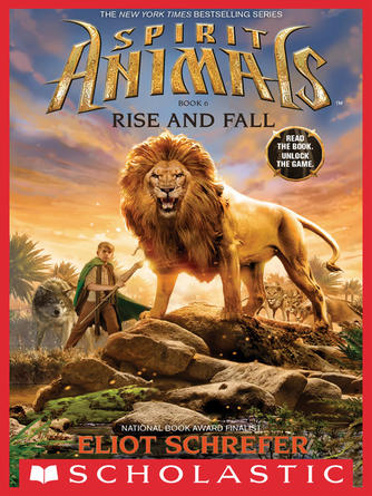 Eliot Schrefer: Rise and fall : Spirit Animals Series, Book 6