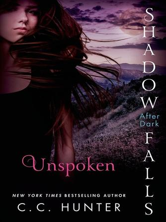 C. C. Hunter: Unspoken : Shadow Falls: After Dark Series, Book 3