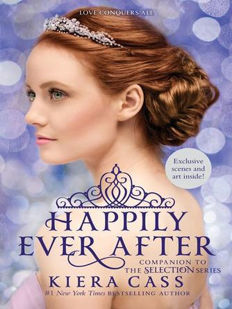 Kiera Cass: Happily ever after : Companion to the Selection Series