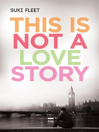 Suki Fleet: This is not a love story
