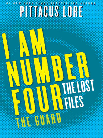 Pittacus Lore: The guard : Lorien Legacies: The Lost Files Series, Book 12