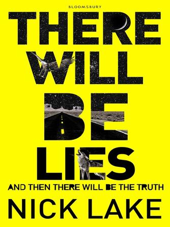 Nick Lake: There will be lies