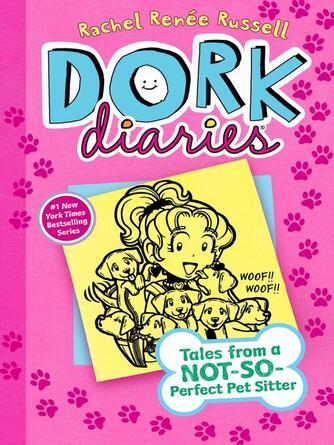Rachel Renée Russell: Tales from a not-so-perfect pet sitter : Dork diaries series, book 10