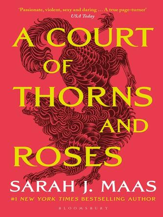 Sarah J. Maas: A court of thorns and roses : A Court of Thorns and Roses Series, Book 1