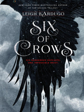 Leigh Bardugo: Six of crows : Dregs Series, Book 1
