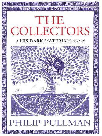 Philip Pullman: The collectors