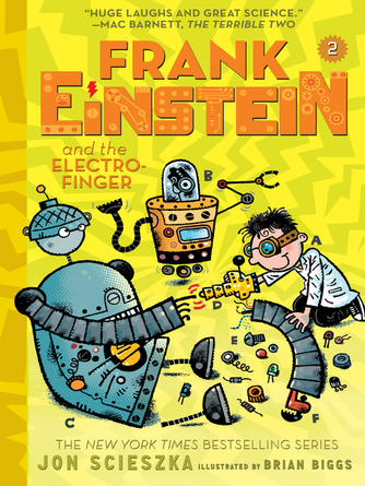 Jon Scieszka: Frank einstein and the electro-finger : Frank Einstein Series, Book 2