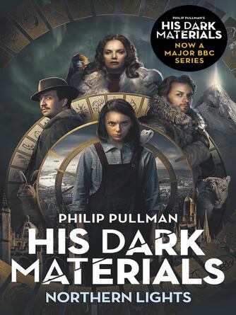 Philip Pullman: Northern lights : His Dark Materials Series, Book 1