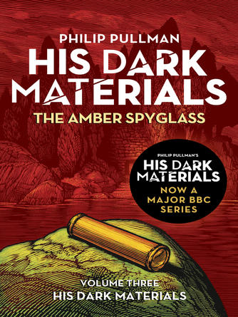 Philip Pullman: The amber spyglass : His Dark Materials Series, Book 3