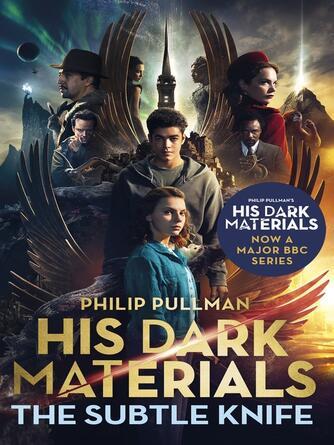 Philip Pullman: The subtle knife : His Dark Materials Series, Book 2