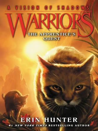 Erin Hunter: The apprentice's quest : Warriors: A Vision of Shadows Series, Book 1