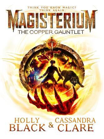 Cassandra Clare: The copper gauntlet : Magisterium Series, Book 2