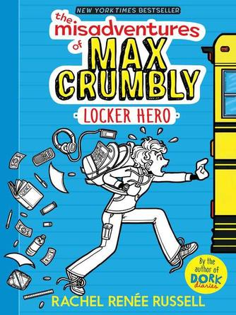 Rachel Renée Russell: Locker hero : Misadventures of max crumbly series, book 1