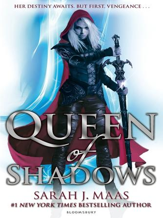 Sarah J. Maas: Queen of shadows : Throne of Glass Series, Book 4