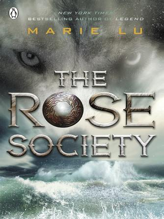 Marie Lu: The rose society : The Young Elites Series, Book 2