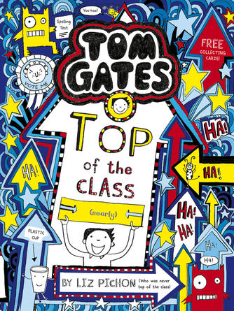 Liz Pichon: Top of the class (nearly) : Tom gates series, book 9
