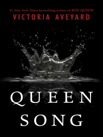 Victoria Aveyard: Queen song : Red Queen Series, Book 0.1