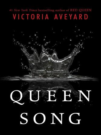 Victoria Aveyard: Queen song : Red Queen Series, Book 0.1