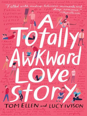 Tom Ellen: A totally awkward love story