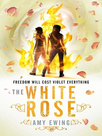 Amy Ewing: The white rose : The Lone City Series, Book 2