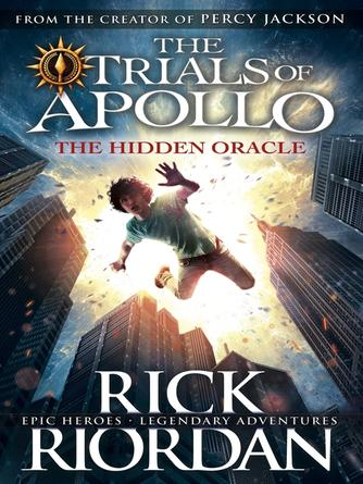 Rick Riordan: The hidden oracle : Trials of Apollo Series, Book 1