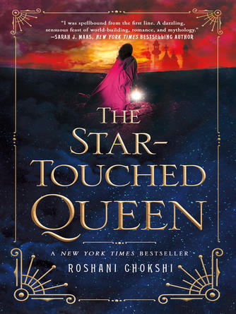 Roshani Chokshi: The star-touched queen : The Star-Touched Queen Series, Book 1