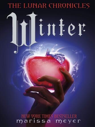 Marissa Meyer: Winter : Lunar Chronicles, Book 4