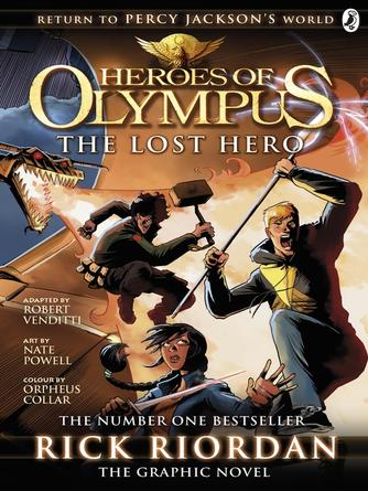 Rick Riordan: The lost hero: the graphic novel : Heroes of Olympus Graphic Novels Series, Book 1