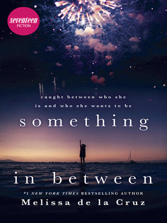 Melissa de la Cruz: Something in between : A thought-provoking coming-of-age novel