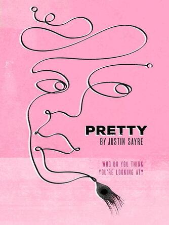 Justin Sayre: Pretty