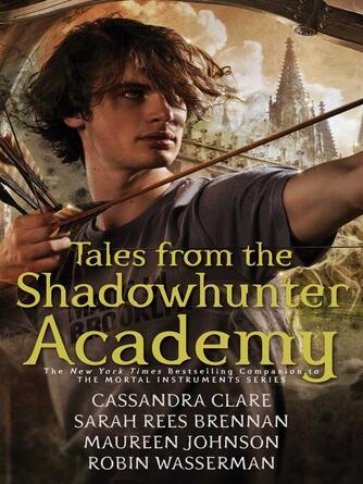 Cassandra Clare: Tales from the shadowhunter academy