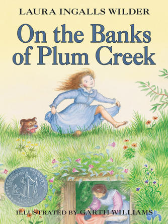 Laura Ingalls Wilder: On the banks of plum creek : Little House Series, Book 4