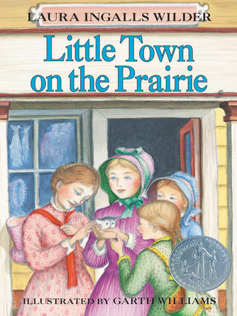 Laura Ingalls Wilder: Little town on the prairie : Little House Series, Book 7