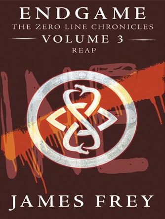 James Frey: Reap : Endgame: The Zero Line Chronicles, Book 3
