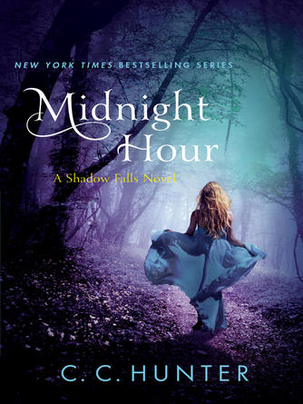 C. C. Hunter: Midnight hour : Shadow Falls: After Dark Series, Book 4