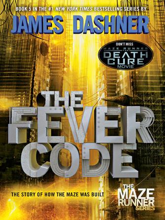 James Dashner: The fever code : The Maze Runner Series, Book 0.6