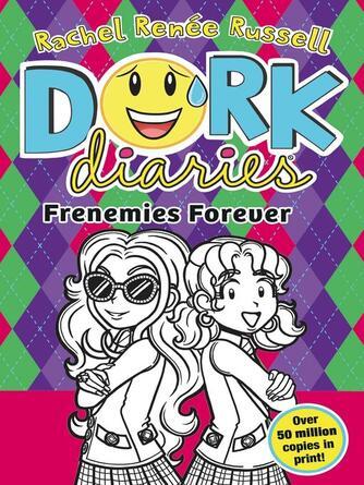 Rachel Renee Russell: Frenemies forever : Dork Diaries Series, Book 11