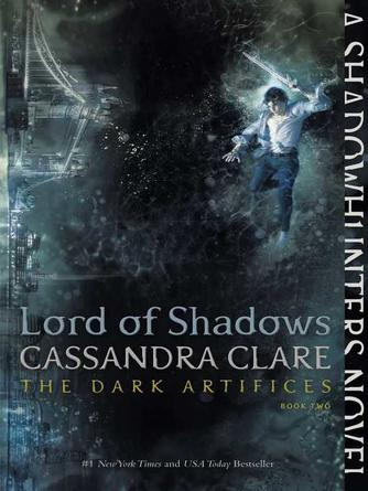 Cassandra Clare: Lord of shadows : The Dark Artifices Series, Book 2